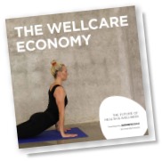 The Wellcare Economy - The Future of Health & Wellness